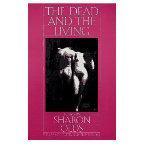 a book analysis of the living and the dead by sharon olds Buy the dead and the living by sharon olds (isbn: 9780394530482) from amazon's book store everyday low prices and free delivery on eligible orders.